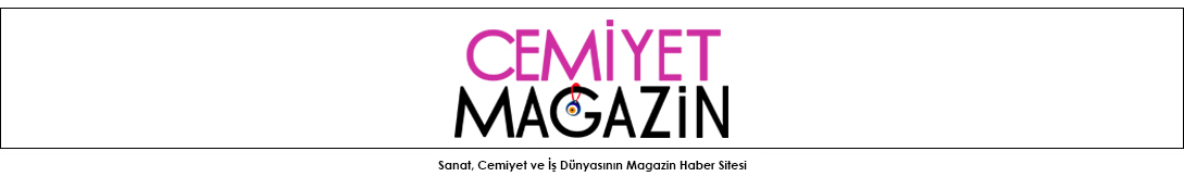 Cemiyet hayatı, Sanat ve İş Dünyasının Magazin Haber Sitesi